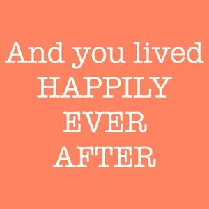 Other - Happily Ever After!